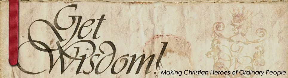 Logo--Get Wisdom!--Making Christian Heroes-new website